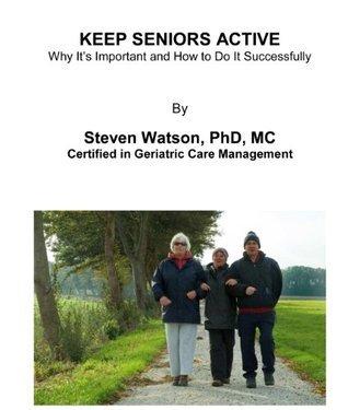 Keep Seniors Active  by  Steven Watson
