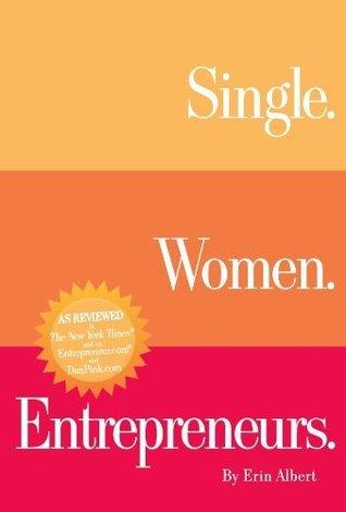 Single. Women. Entrepreneurs. Second Edition Erin Albert