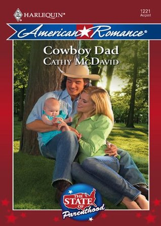 Cowboy Dad (Mills & Boon American Romance) (The State of Parenthood - Book 3)  by  Cathy McDavid