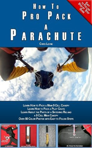 How to Pro Pack a Parachute  by  Chris Lehne