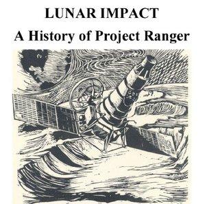 LUNAR IMPACT - A History of Project Ranger (NASA History Series) R. Cargill Hall