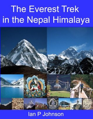 The Everest Trek in the Nepal Himalaya  by  Ian Johnson