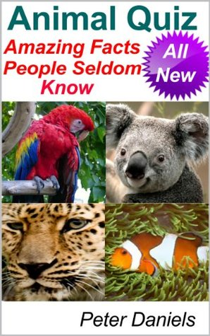 Animal Quiz - Amazing Facts People Seldom Know Peter Daniels