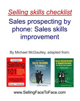 PROSPECTING BY TELEPHONE: SALES SKILLS CHECKLIST (Practical Sales How-to Series #5)  by  Michael McGaulley