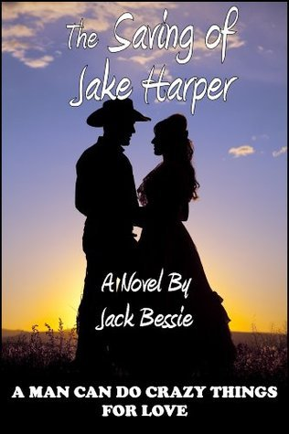The Saving of Jake Harper  by  Jack Bessie