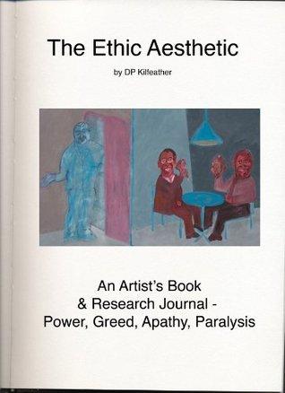 The Ethic Aesthetic D.P. Kilfeather