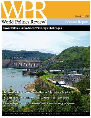 Power Politics: Latin Americas Energy Challenges David Mares