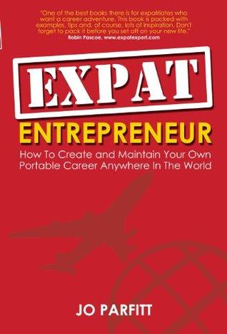 Expat Entrepreneur  by  Jo Parfitt