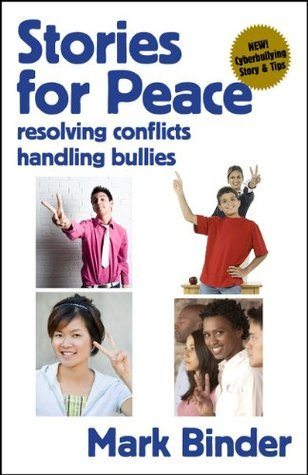Stories for Peace - resolving conflicts / handling bullies  by  Mark Binder