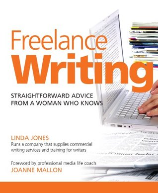 Freelance Writing: Straightforward Advice From A Woman Who Knows Linda          Jones