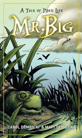 Mr. Big  by  A. Tale of Pond Life