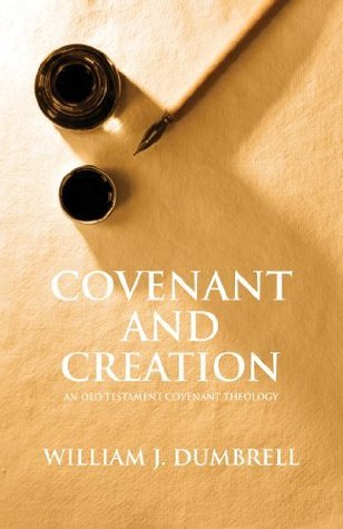 Covenant and Creation (revised 2013)  by  William Dumbrell