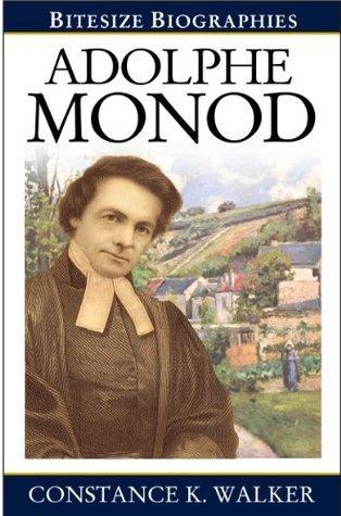 Adolphe Monod Constance K. Walker