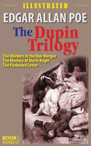 The Dupin Trilogy Edgar Allan Poe