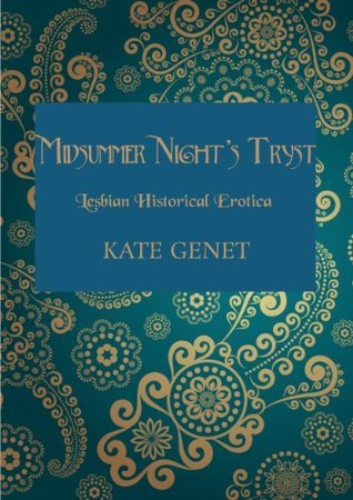 Midsummer Nights Tryst Kate Genet