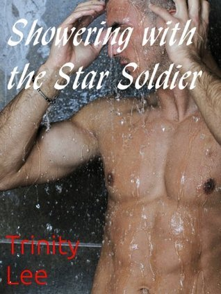 Showering with the Star Soldier  by  Trinity Lee