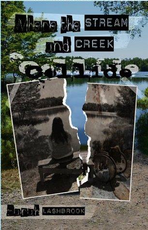 Where the Stream and Creek Collide Sarah Lashbrook