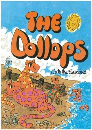 The Dollops go to the seaside Kathy Goldsmith
