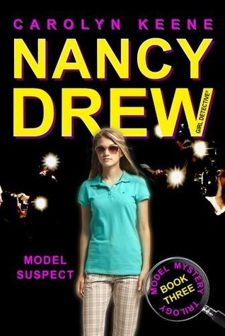 Model Suspect: Book Three in the Model Mystery Trilogy (Nancy Drew Carolyn Keene