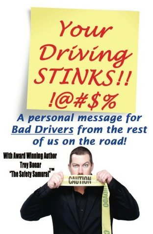 Your Driving Stinks!  by  Troy Bonar