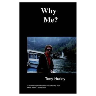 Why Me?  by  Tony Hurley