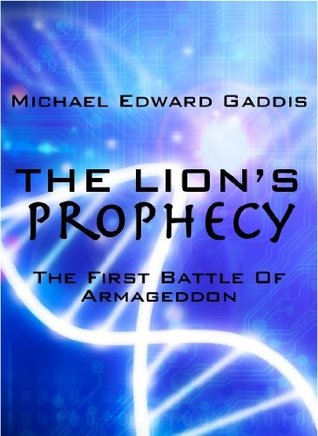 The Lions Prophecy Michael Edward Gaddis