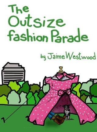 The Outsize Fashion Parade Jaime Westwood