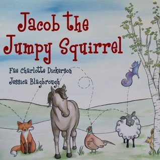 Jacob the Jumpy Squirrel  by  Jessica Blagbrough