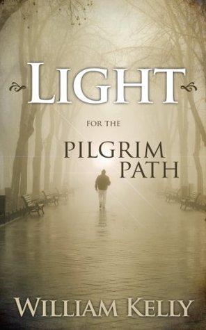 Light for the Pilgrim Path William Kelly