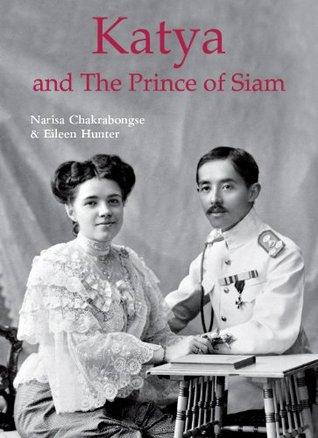 Katya & The Prince of Siam  by  Narisa Chakrabongse