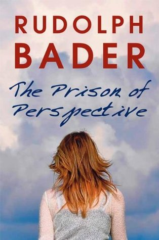 The Prison of Perspective  by  Rudolph Bader
