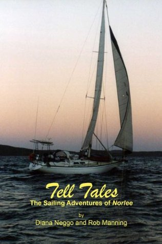 Tell Tales - The Sailing Adventures of Norlee  by  Diana Neggo