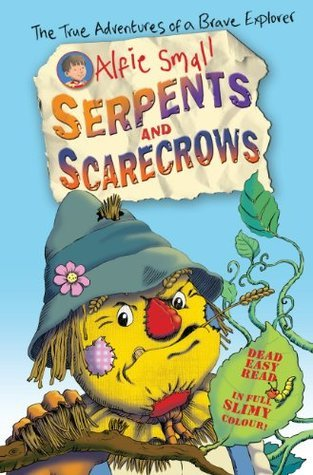 Alfie Small: Serpents and Scarecrows: Colour First Reader Alfie Small