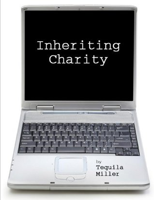 Inheriting Charity  by  Tequila Miller