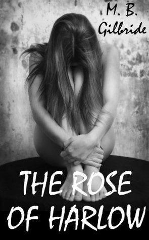 The Rose of Harlow  by  M.B. Gilbride