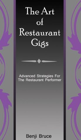 The Art of Restaurant Gigs Benji Bruce