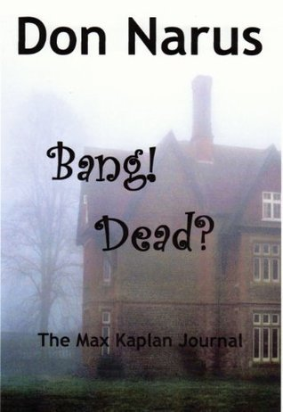 Bang! Dead?  by  Don Narus
