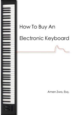 How To Buy An Electronic Keyboard  by  Amen Zwa