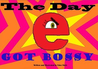 The Day e Got Bossy  by  Eden Shirk
