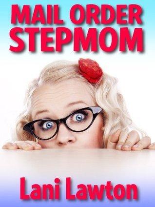 Mail Order Stepmom - Erotica Short  by  Lani Lawton