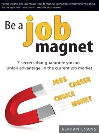 Be a Job Magnet Adrian Evans