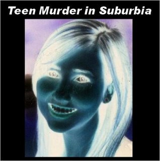 Teen Murder in Suburbia  by  Anthony Coronado