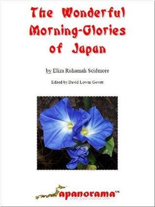 The Wonderful Morning-Glories of Japan Eliza Scidmore