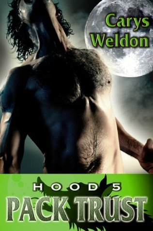 Hood: Pack Trust (The Pack, #5)  by  Carys Weldon