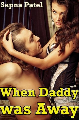 When Daddy was Away Sapna Patel