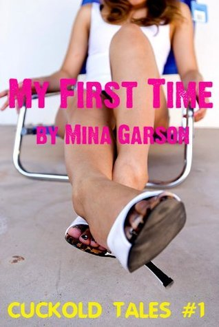 My First Time  by  Mina Garson