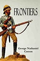 Frontiers  by  George Nathaniel Curzon Curzon
