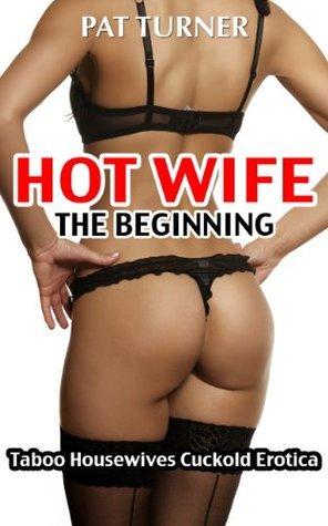 Hot Wife - The Beginning Pat Turner