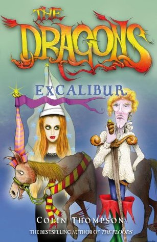 The Dragons 2: Excalibur  by  Colin Thompson