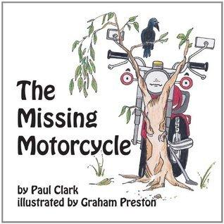 The Missing Motorcycle: Car Park Parables Paul Clark